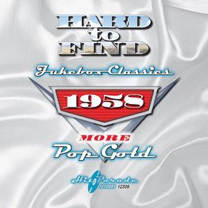 Hard To Find Jukebox Classics 1958: More Pop Gold , Various Artists