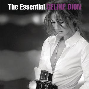 The Essential Celine Dion , Celine Dion