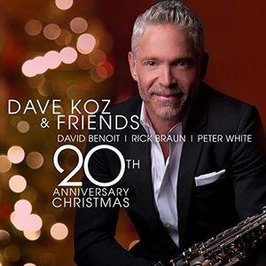 Dave Koz & Friends: 20th Anniversary Christmas , Dave Koz