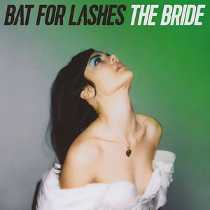 The Bride , Bat for Lashes