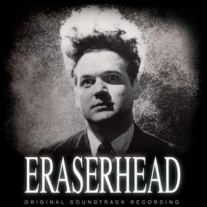 Eraserhead: Orignal Soundtrack Recording , David Lynch