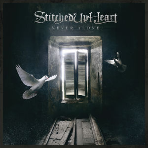 Never Alone , Stitched Up Heart