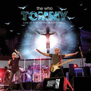 Tommy Live At The Royal Albert Hall , The Who