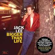 Bigger Than Life , Jack Lee