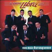 Con Mas Duranguense , El Grupo Libra