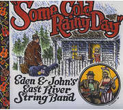 Some Cold Rainy Day , East River String Band