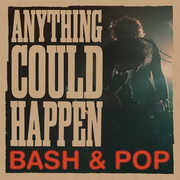 Anything Could Happen , Bash & Pop