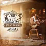 Front Porch Sessions , The Reverend Peyton's Big Damn Band
