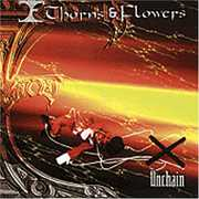Unchain [Import] , Thorn & Flowers