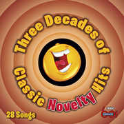 Three Decades of Classic Novelty Hits , Various Artists