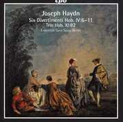 Six Divertimenti Hob Iv:6-11 /  Trio Hob. Xi:82 , Ensemble Sans-Souci, Berlin
