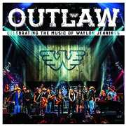 Outlaw: Celebrating The Music Of Waylon Jennings (Various Artists) , Various Artists