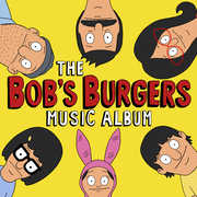 The Bob's Burgers Music Album , Bob's Burgers