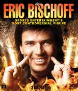 WWE: Eric Bischoff: Sports Entertainment's Most Controversial Figure