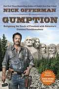 Gumption: Relighting the Torch of Freedom with America's GutsiestTroublemakers