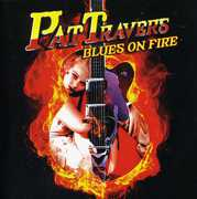 Blues on Fire , Pat Travers