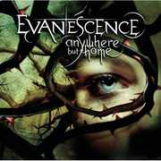 Anywhere But Home [Explicit Content] , Evanescence