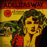 Getaway [Explicit Content] , Adelitas Way