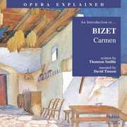 Opera Explained: Carmen , G. Bizet