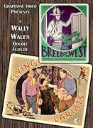Breed of the West (1930) - Flying Lariats (1931) , Wally Wales