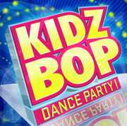 Kidz Bop Dance Party , Kidz Bop Kids
