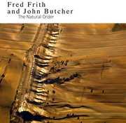 Natural Order , Fred Frith & Butcher, John