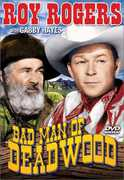 "Bad Man of Deadwood , George ""Gabby"" Hayes"