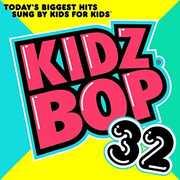 Kidz Bop, Vol. 32 , Kidz Bop Kids