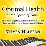Optimal Health At The Speed Of Sound , Steve Halpern