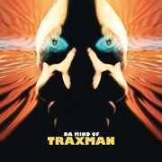 Da Mind of Traxman , Traxman