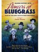 Making History with Pioneers of Bluegrass , James Reams