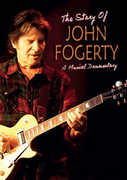 The Story Of: Unauthorized Documentary , John Fogerty