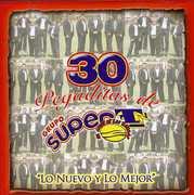 30 Pegaditas de Grupo Super T: Lo Nuevo y Lo Mejor , Grupo Super T