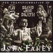 Transfiguration of Blind Joe Death [Import] , John Fahey
