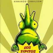 Armando Camaleon [Import] , Los Tipitos