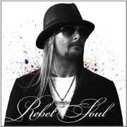 Rebel Soul , Kid Rock