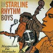 Masquerade for Heartache , The Starline Rhythm Boys