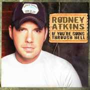 If You're Going Through Hell , Rodney Atkins