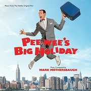 Pee-Wee'S Big Holiday (Original Soundtrack) , Mark Mothersbaugh