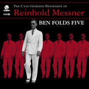 Unauthorized Biography Of Reinhold Messner , Ben Folds Five