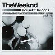 House of Balloons [Explicit Content] , The Weeknd