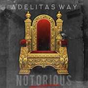 Notorious [Explicit Content] , Adelitas Way