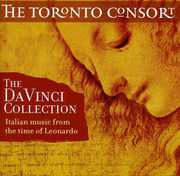 Da Vinci Collection: Italian Music from Time of Leonardo , Toronto Consort