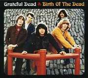 Birth of the Dead , The Grateful Dead