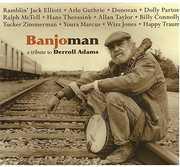 Banjoman: Tribute to Derroll Adam , Arlo Guthrie, Hans Theessink, Donovan, Ramblin' Jack Elliott, Do