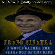 I Would Gather the Stars Out of the Blue , Frank Sinatra