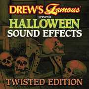 Halloween Sound Effects: Twisted Edition (Various Artists) , Various Artists