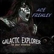 Galactic Explorer: The Uncut Interviews , Ace Frehley