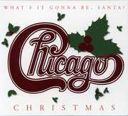 Christmas: What's It Gonna Be Santa , Chicago