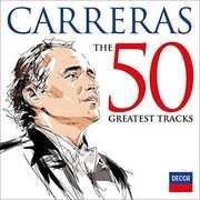 Jose Carreras: 50 Greatest Tracks , Jose Carreras